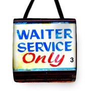 Waiter Service Only Tote Bag