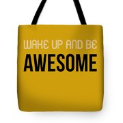 Wake Up And Be Awesome Poster Yellow Tote Bag