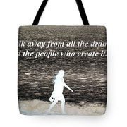 Walk Away From The Drama Tote Bag