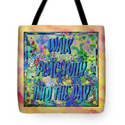 Walk Peacefully Into The Day 2 Tote Bag