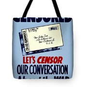 War Poster - Ww2 - Censored Tote Bag