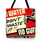 War Poster - Ww2 - No Water No Guns Tote Bag