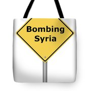 Warning Sign Bombing Syria Tote Bag