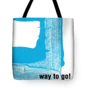 Way To Go- Congratulations Greeting Card Tote Bag by Linda Woods