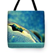 We All Speak The Master Language Of The Universe Tote Bag