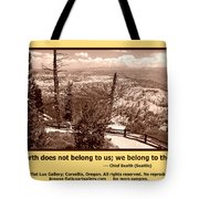 We Belong To Theearth Tote Bag