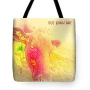 We Know What We Are But Not What We May Be  Tote Bag