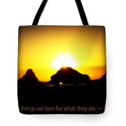 We Love The Things We Love Tote Bag