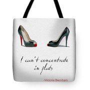 Wear The Right Shoes Tote Bag