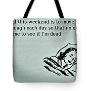 Weekend Goal Tote Bag