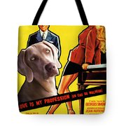 Weimaraner Art Canvas Print - Love Is My Profession Movie Poster Tote Bag