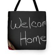 Welcome Home Sign On Chalkbaord Tote Bag