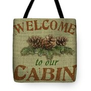 Welcome To Cabin Tote Bag