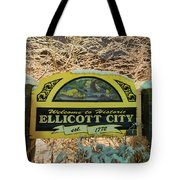 Welcome To Ellicott City Tote Bag