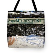 Welcome To Mt Crested Butte Tote Bag