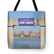 Welcome To Penn's Landing Tote Bag