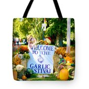 Welcome To The Garlic Festival Tote Bag