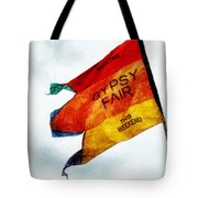 Welcome To The Gypsy Fair Tote Bag