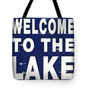 Welcome To The Lake Tote Bag