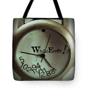 What Ever Tote Bag