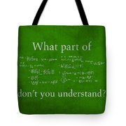 What Part Don't You Understand Math Formula Humor Poster Tote Bag