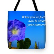 What You Are Feeling Now Tote Bag
