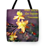 What You Do Today... Tote Bag