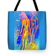 When A Man Loves A Woman And Not Himself Or Other Men Like Him  Tote Bag