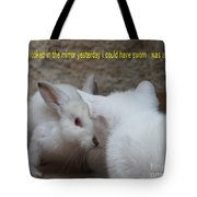 When I Looked In The Mirror Yesterday Tote Bag