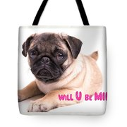 Will U Be Mine? Tote Bag