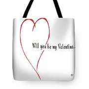 Will You Be My Valentine? Tote Bag