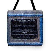 Windows Into The Wild Tote Bag