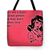 Winning An Argument Tote Bag