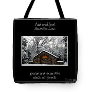 Winter At Chestnut Ridge Park Cold And Heat Bless The Lord Praise And Exalt Him Above All Forever Tote Bag
