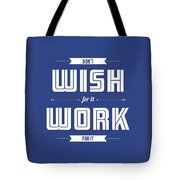 Wish For Work Motivational Quotes Poster Tote Bag