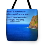 Without A Humble Confidence Tote Bag