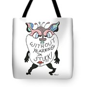 Without Yearning I'm Stuck Tote Bag