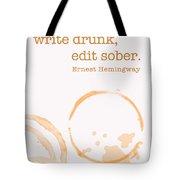 Write Drunk On Whiskey Tote Bag