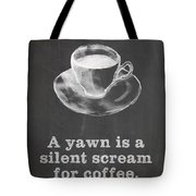 Yawn For Coffee Tote Bag by Nancy Ingersoll