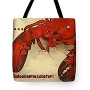 Yes We Serve Lobster Tote Bag