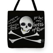 Yo Ho And A Bottle Of Rum Tote Bag