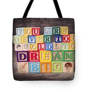 You Are Never Too Old To Dream Big Tote Bag