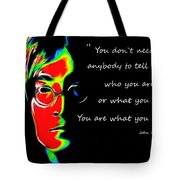 You Are What You Are Tote Bag