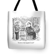 You Have A Truly Magnificent Scowl! Tote Bag
