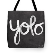 You Only Live Once Tote Bag by Linda Woods