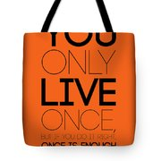 You Only Live Once Poster Orange Tote Bag