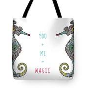 You Plus Me Equals Magic Tote Bag