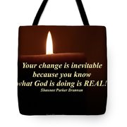 Your Change Is Inevitable Tote Bag