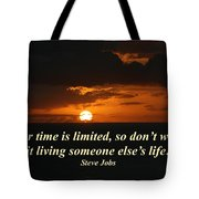 Your Time Is Limited Tote Bag