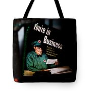 Youre In Business Tote Bag